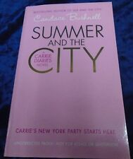 SUMMER AND THE CITY by CANDACE BUSHNELL- HARPERCOLLINS 2011-UK POST £3.25*PROOF*