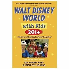 Travel Guide: Walt Disney World with Kids 2014 : With Universal Orlando,...