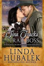 Brides with Grit: Tina Tracks a Trail Boss : A Historical Western Romance by...