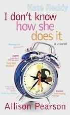 I Don't Know How She Does it Pearson, Allison Hardcover