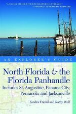 Explorer's Guide North Florida & the Florida Panhandle: Includes St. Augustine,