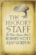 The Hickory Staff by Robert Scott, Jay Gordon (Paperback, 2006)
