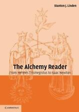 The Alchemy Reader : From Hermes Trismegistus to Isaac Newton (2003, Paperback)