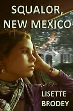 Squalor, New Mexico,  , ., Brodey, Lisette, Good, 2009-06-11,