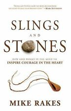 Slings and Stones: How God Works in the Mind to Inspire Courage in the Heart, Ra
