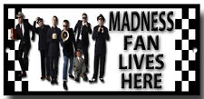 MADNESS  FAN LIVES HERE ENAMELLED METAL SIGN, HOUSE OF FUN, MODS, SCOOTERS