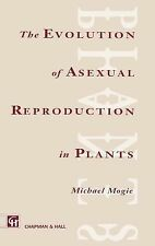 The Evolution of Asexual Reproduction in Plants by Michael Mogie (1992,...