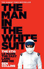 The Man in the White Suit: The Stig, Le Mans, the Fast Lane and Me by Ben...