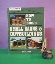 Monte Burch: How To Build Small Barns & Outbuildings/construction/farm buildings