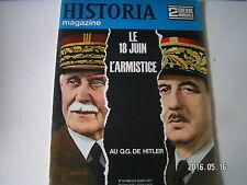 **a Historia Magazine n°10 Le 18 juin L'armistice / Au Q.G du chancelier