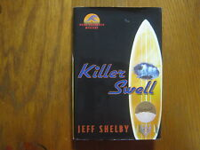 """JEFF   SHELBY   Signed   Book(""""KILLER  SWELL""""-2005  First  Edition)"""