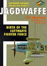Jagdwaffe: Birth of the Luftwaffe Fighter Force -Volume One Section 1 (Luftwaffe
