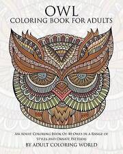 Owl Coloring Book for Adults An Adult Coloring Book 40 Owls i by World Adult Col