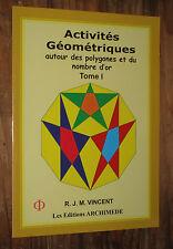 R.J.M Vincent Activités géométriques autour des polygones et du nombre d'or T1
