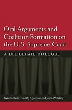 Oral Arguments and Coalition Formation on the U.S. Supreme Court: A Deliberate D