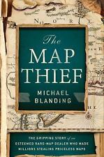 The Map Thief : The Gripping Story of an Esteemed Rare-Map... Hardback Book New