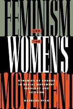 Feminism and the Women's Movement: Dynamics of Change in Social Movement Ideolog