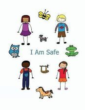 I Am Safe : Helping Children Know What to Do If... by Kimberly Rae (2015,...