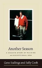 Another Season : A Coach's Story of Raising an Exceptional Son by Sally Cook...