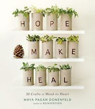 Hope, Make, Heal: 20 Crafts to Mend the Heart (2015, PB) Free Shipping !!!