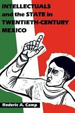 INTELLECTUALS AND THE STATE IN TWENTIETH CENTURY MEXICO BY RODERIC A. CAMP