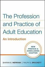 The Profession and Practice of Adult Education : An Introduction by Ralph G....