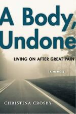 A Body, Undone: Living On After Great Pain Sexual Cultures