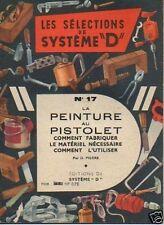 """LES SELECTIONS DE SYSTEME """"D"""" n°17  peinture pistolet"""