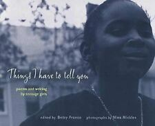 Things I Have to Tell You: Poems and Writing by Teenage Girls (Betsy Franco Yas)