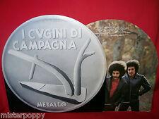 I CUGINI DI CAMPAGNA Metallo LP ITALY 1980 EX+ Prima stampa Cover Sagomata Inner