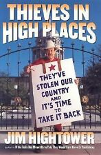 THIEVES IN HIGH PLACES_JIM HIGHTOWER_POLITICAL CORRUPTION_HARDCOVER_VERY NICE!