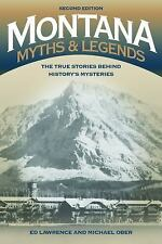 Montana Myths and Legends: The True Stories behind History's Mysteries (Legends