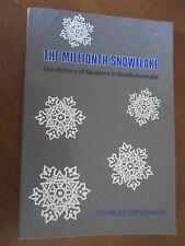 THE MILLIONTH SNOWFLAKE Hist Quakers in South Australia by Charles Stevenson