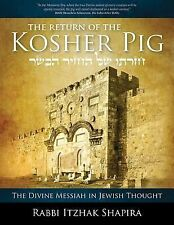 The Return of the Kosher Pig : The Divine Messiah in Jewish Thought by...