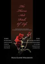 The Thorns and Petals of Life by Paula Glaude Williamson (2011, Hardcover)