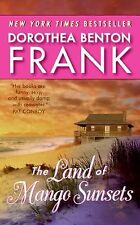 The Land of Mango Sunsets by Dorothea Benton Frank (2008, PB) Comb ship avail