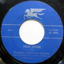SPOKEN WORD 45 Your Future / Fairchild Engine & Airplane Corp SAMPLES 1958 w1291