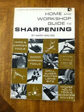 HOME & WORKSHOP GUIDE TO SHARPENING - HARRY WALTON PB 1967