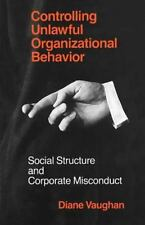 Controlling Unlawful Organizational Behavior: Social Structure and Corporate Mis