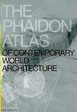 The Phaidon Atlas of Contemporary World Architecture by Ben Campkin, Celine...