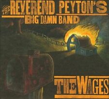 Reverend Peytons Big Damn Band The Wages CD