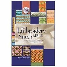 The Embroidery Stitch Bible: Over 200 Stitches Photographed with Easy to Follow