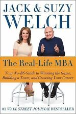 The Real-Life MBA : Your No-BS Guide to Winning the Game, Building a Team,...