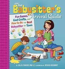 The Babysitter's Survival Guide: Fun Games, Cool Crafts, and How to Be-ExLibrary