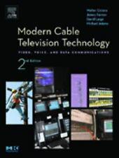 Modern Cable Television Technology, Second Edition (The Morgan Kaufmann Series..