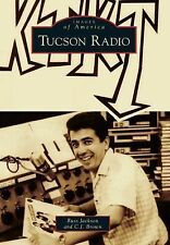 Images of America: Tucson Radio by Russ Jackson and C. J. Brown (2014,...