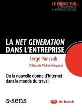 la net génération dans l'entreprise   ou la nouvelle donne d'Internet dans le mo