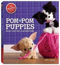 Pom-Pom Puppies : Make Your Own Adorable Dogs by April Chorba (2013, Novelty...