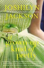 A Grown-Up Kind of Pretty: A Novel - New - Jackson, Joshilyn - Paperback