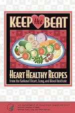 Keep the Beat : Heart Healthy Recipes by National Blood Institute and...